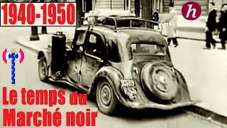 Documentaire 1940-1950, en France : le temps du marché noir