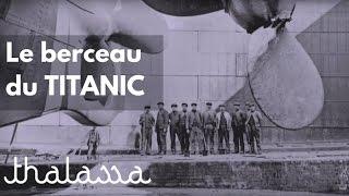Documentaire Le berceau du Titanic