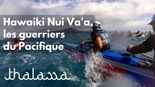Documentaire Hawaiki Nui Va'a, les guerriers du Pacifique