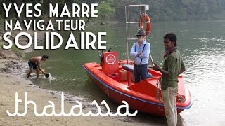 Documentaire Yves Marre, le navigateur solidaire