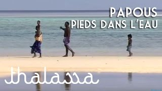 Documentaire Papous, pieds dans l'eau