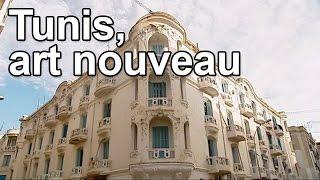 Documentaire Tunis, art nouveau