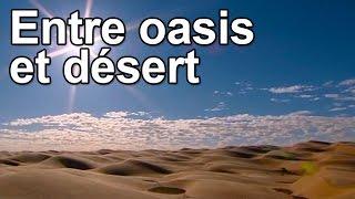 Documentaire Entre oasis et désert