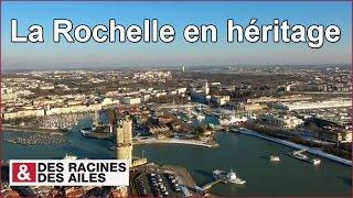 Documentaire La Rochelle en héritage