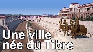 Documentaire Rome, une ville née du Tibre