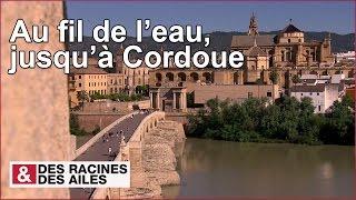 Documentaire Au fil de l'eau, jusqu'à Cordoue