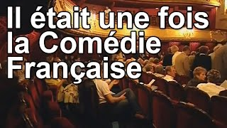 Documentaire Il était une fois la Comédie Française