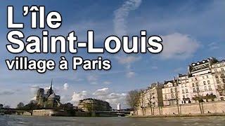 Documentaire L'île Saint-Louis : village à Paris