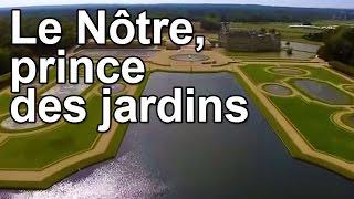 Documentaire Le Nôtre, prince des jardins