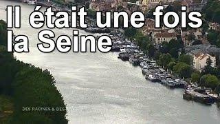 Documentaire Il était une fois la Seine