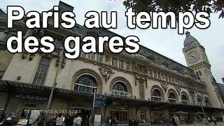 Documentaire Paris au temps des gares