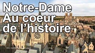 Documentaire Notre-Dame au coeur de l'Histoire