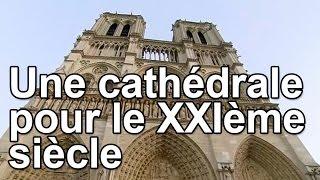 Documentaire Une cathédrale pour le XXIème siècle
