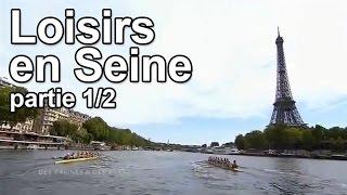 Documentaire Loisirs en Seine (1/2)