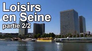 Documentaire Loisirs en Seine (2/2)