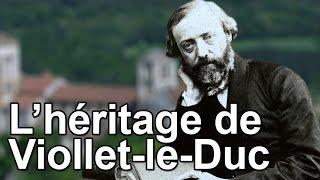 Documentaire L'héritage de Viollet-le-Duc