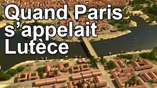 Documentaire Quand Paris s'appelait Lutèce