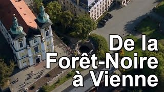 Documentaire De la Forêt-Noire à Vienne