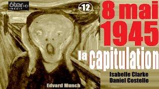 Documentaire 8 mai 1945 : la capitulation