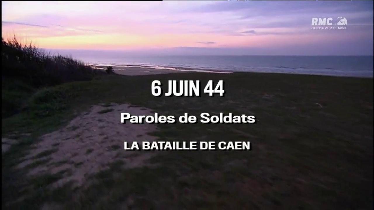 Documentaire 6 Juin 44 : Paroles De Soldats – Episode 3 – La bataille de Caen