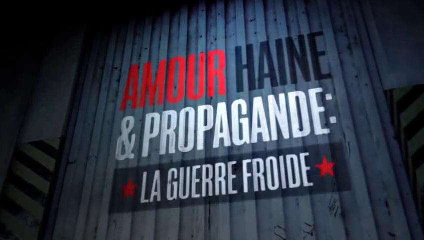 Documentaire Amour, Haine & Propagande : La Guerre Froide – Episode 1 – A l'ombre de la peur