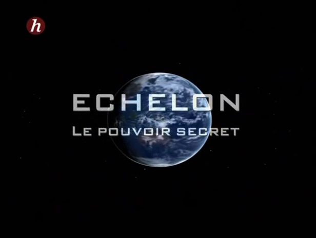 ECHELON : le pouvoir secret (1/2)