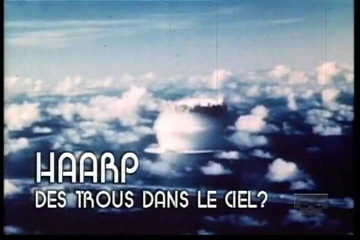 Documentaire Les archives oubliées – Episode 4 – HAARP, trous dans le ciel