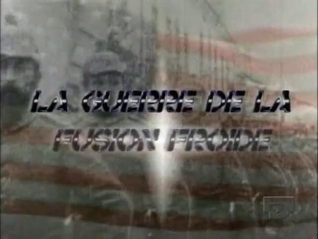 Documentaire Les archives oubliées – Episode 7 – La guerre de la fusion froide