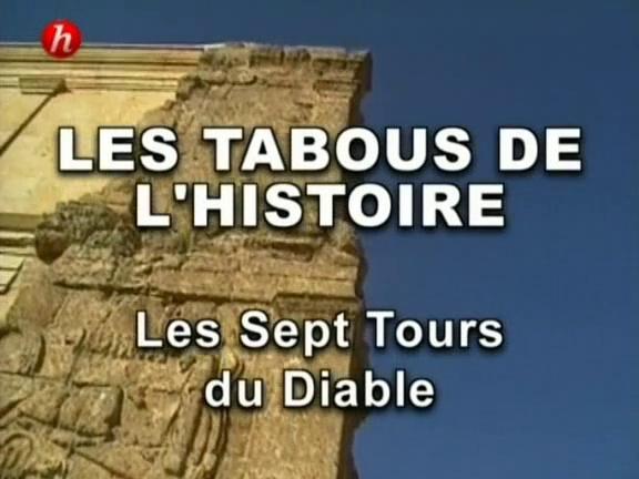 Documentaire Les tabous de l'histoire – Episode 2 – Les sept tours du diable
