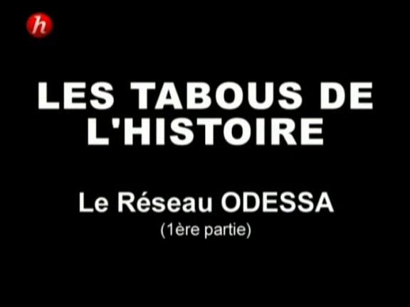 Documentaire Les tabous de l'histoire – Episode 5 – Le réseau odessa (1/2)