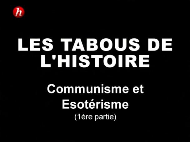Documentaire Les tabous de l'histoire – Episode 7 – Communisme & ésotérisme (1/2)