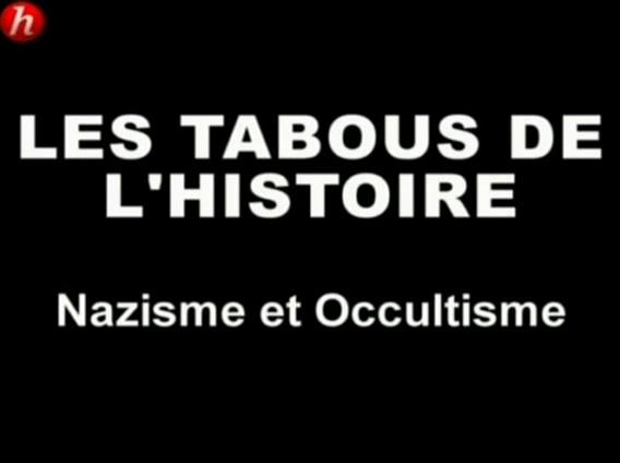 Documentaire Les tabous de l'histoire – Episode 9 – Nazisme & occultisme