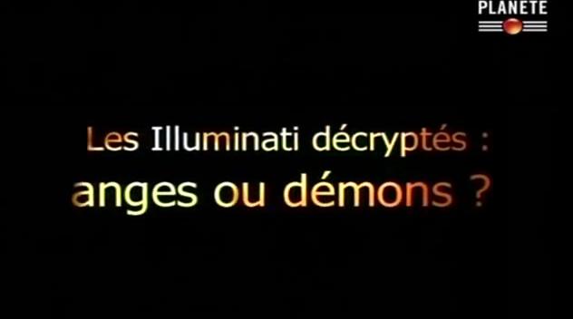 Documentaire Les illuminati décryptés : anges ou démons ? (1/2)