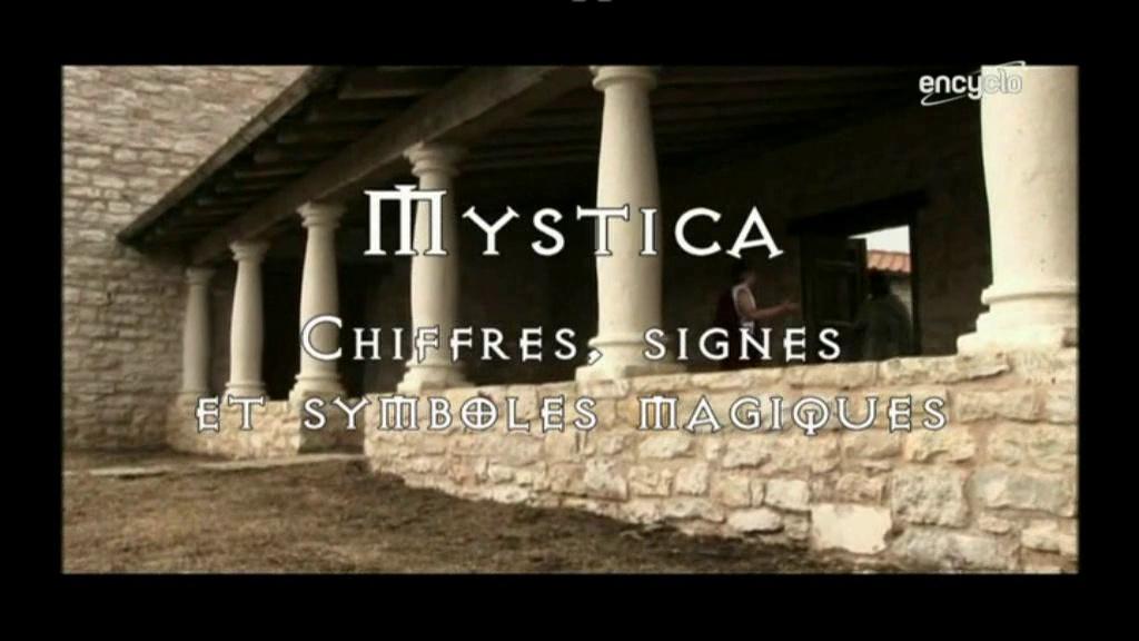 Documentaire Mystica : Chiffres, signes & symboles magiques