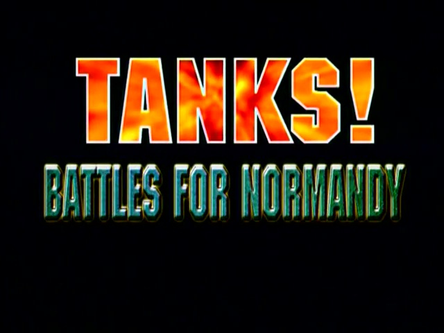 Documentaire TANKS ! La bataille de Normandie