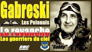 Documentaire 1942-1944, «Gabby» Gabreski : la revanche