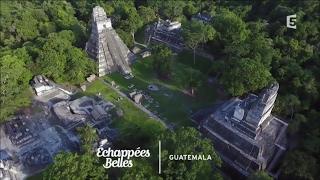 Documentaire Échappées belles – Guatemala, en terre maya