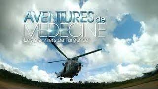 Documentaire Aventures de médecine – Les pionniers de l'urgence
