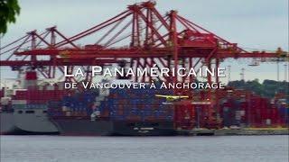 Documentaire Les routes mythiques – La panamericaine de Vancouver à Anchorage