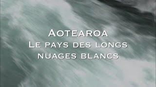 Documentaire Les routes mythiques – Aotearoa, Nouvelle Zélande