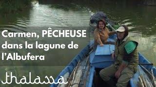 Documentaire Carmen, pêcheuse dans la lagune de l'Albufera