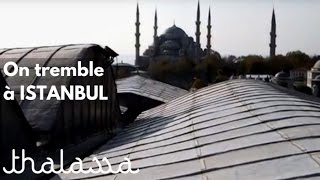 Documentaire On tremble à Istanbul