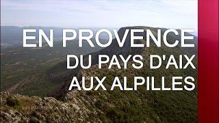Documentaire En Provence, du Pays d'Aix aux Alpilles