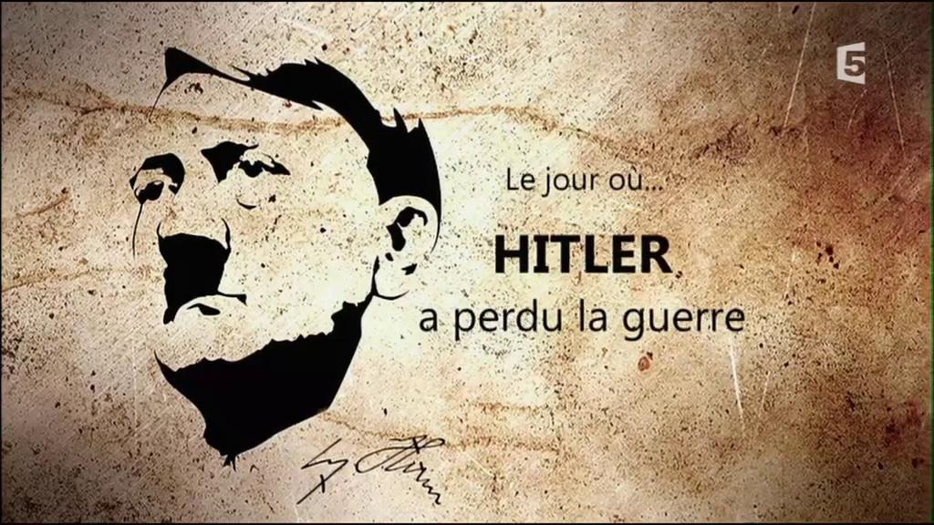 Documentaire Le jour où Hitler a perdu la guerre