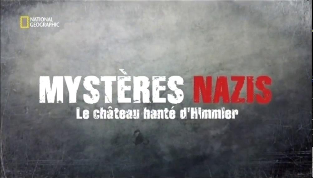 Documentaire Mystère Nazis – Le château hanté d'Himmler