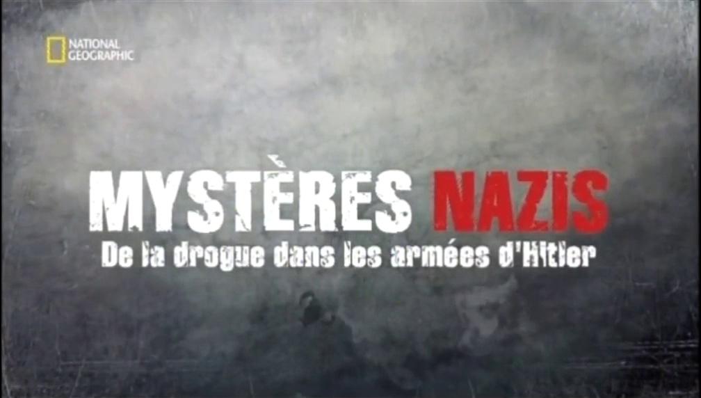 Documentaire Mystère Nazis, de la drogue dans les armées d'Hitler