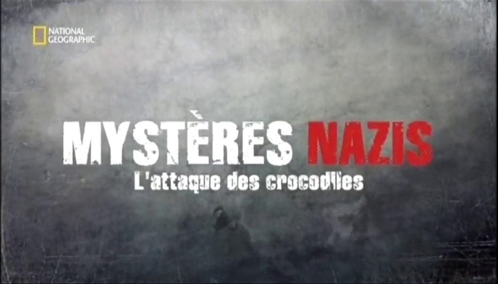 Documentaire Mystères Nazis, l'attaque des crocodiles