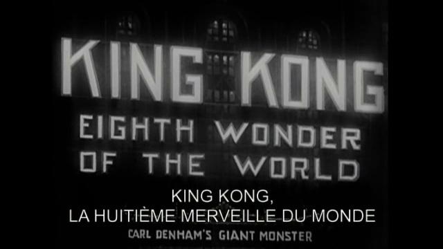 Documentaire En 1933 Il était une fois… King Kong