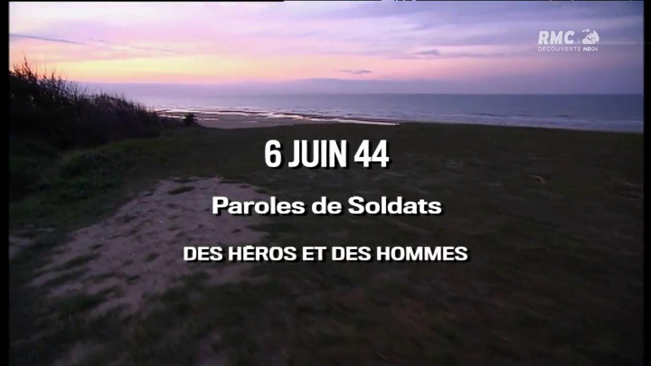 Documentaire 6 juin 1944, paroles de soldats «Des heroes et des hommes»