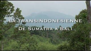Documentaire Les routes mythiques – La Route transindonésienne de Sumatra à Bali